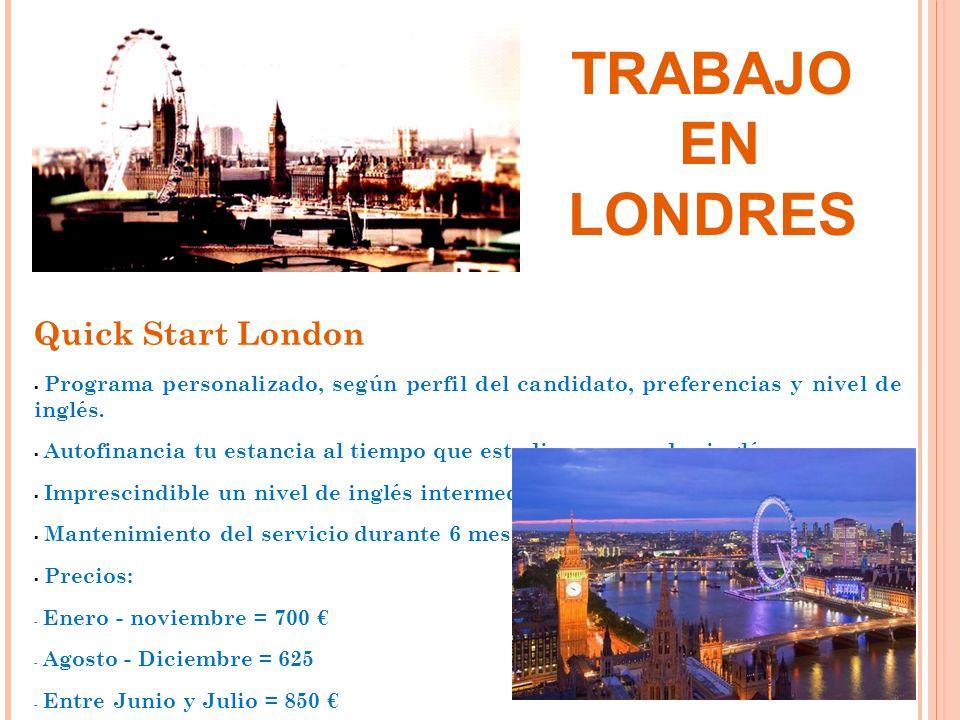 TRABAJO EN LONDRES Quick Start London Programa personalizado, según perfil del candidato, preferencias y nivel de inglés. Autofinancia tu estancia al
