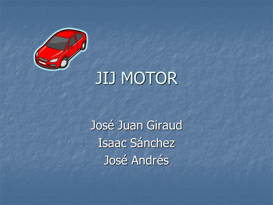 JIJ MOTOR José Juan Giraud Isaac Sánchez José Andrés