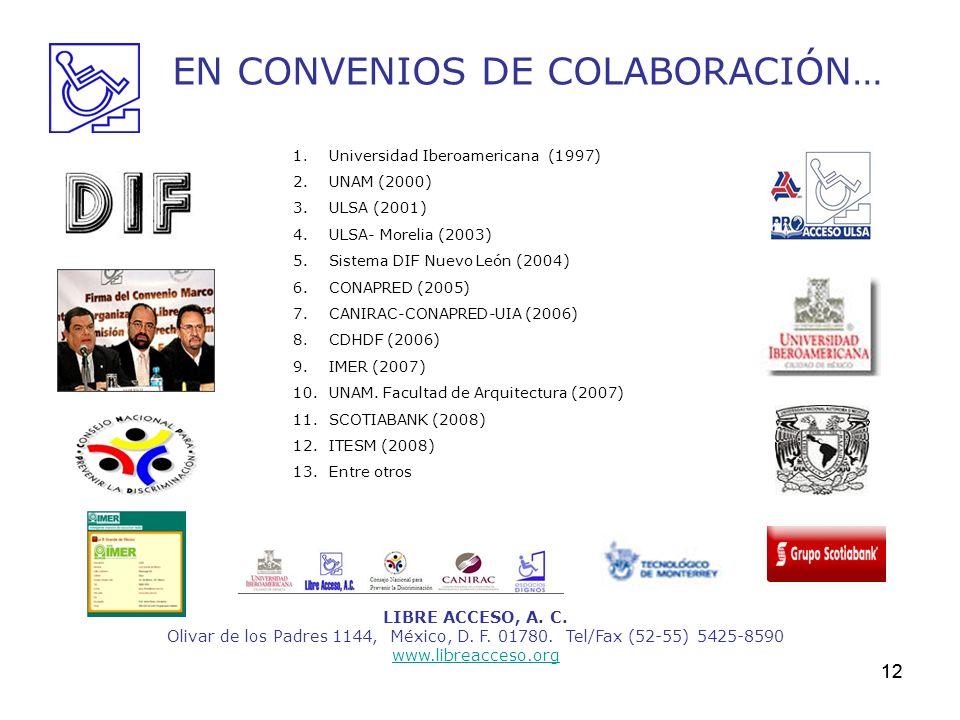 12 EN CONVENIOS DE COLABORACIÓN… LIBRE ACCESO, A. C. Olivar de los Padres 1144, México, D. F. 01780. Tel/Fax (52-55) 5425-8590 www.libreacceso.org 1.U