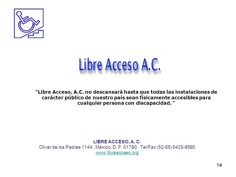 14 LIBRE ACCESO, A. C. Olivar de los Padres 1144, México, D. F. 01780. Tel/Fax (52-55) 5425-8590 www.libreacceso.org