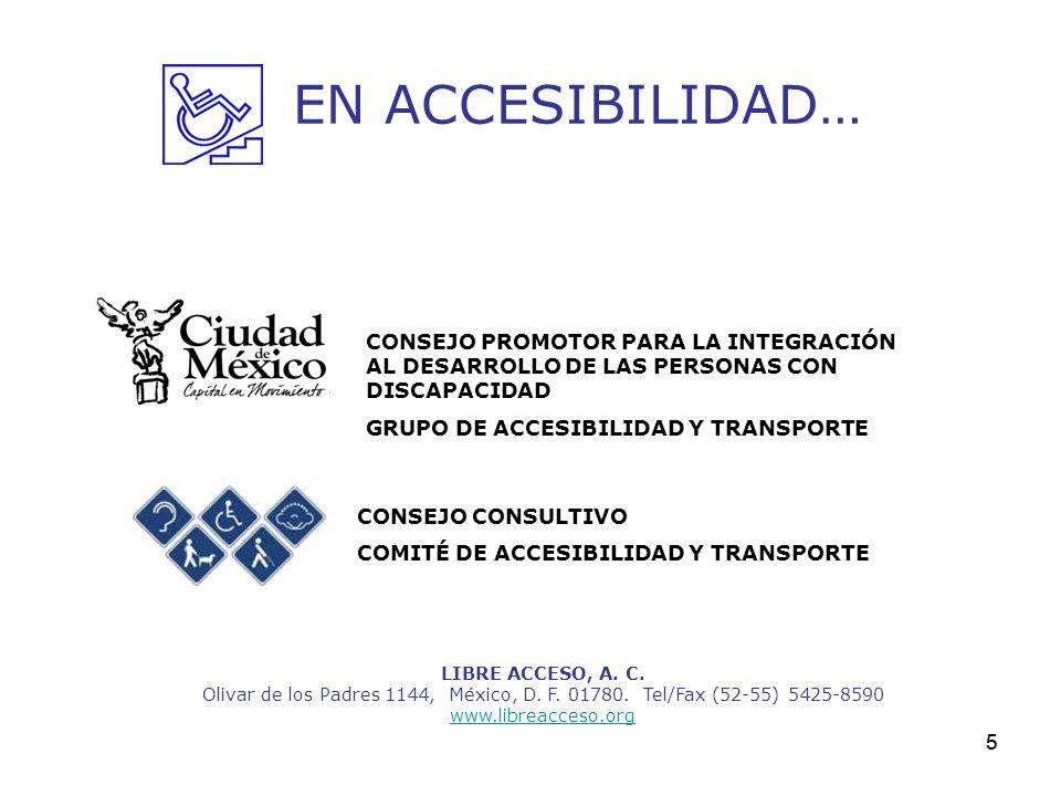 5 EN ACCESIBILIDAD… LIBRE ACCESO, A. C. Olivar de los Padres 1144, México, D. F. 01780. Tel/Fax (52-55) 5425-8590 www.libreacceso.org CONSEJO CONSULTI