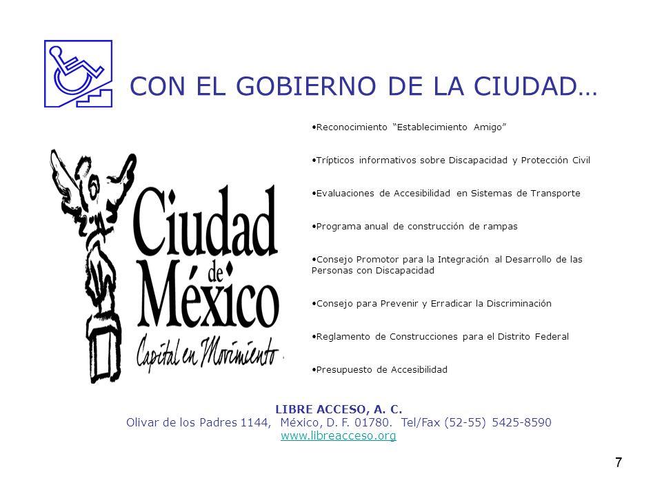 7 LIBRE ACCESO, A. C. Olivar de los Padres 1144, México, D. F. 01780. Tel/Fax (52-55) 5425-8590 www.libreacceso.org CON EL GOBIERNO DE LA CIUDAD… Reco