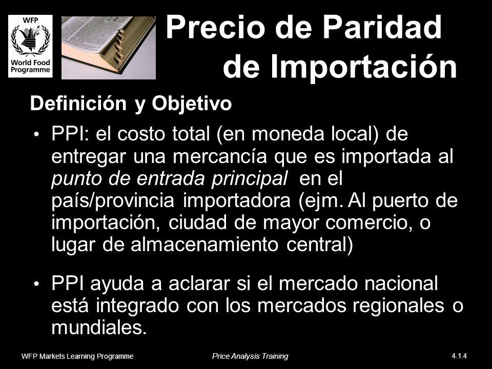 Precio de Paridad de Importación Definición y Objetivo PPI: el costo total (en moneda local) de entregar una mercancía que es importada al punto de entrada principal en el país/provincia importadora (ejm.