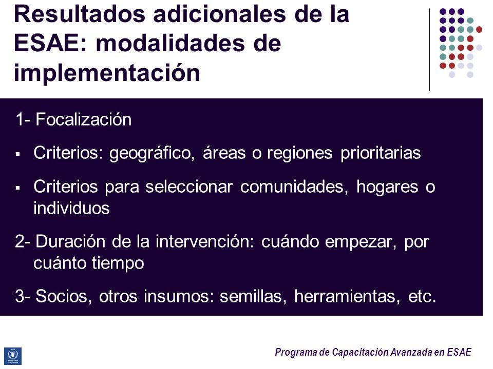 Programa de Capacitación Avanzada en ESAE Resultados adicionales de la ESAE: modalidades de implementación 1- Focalización Criterios: geográfico, área