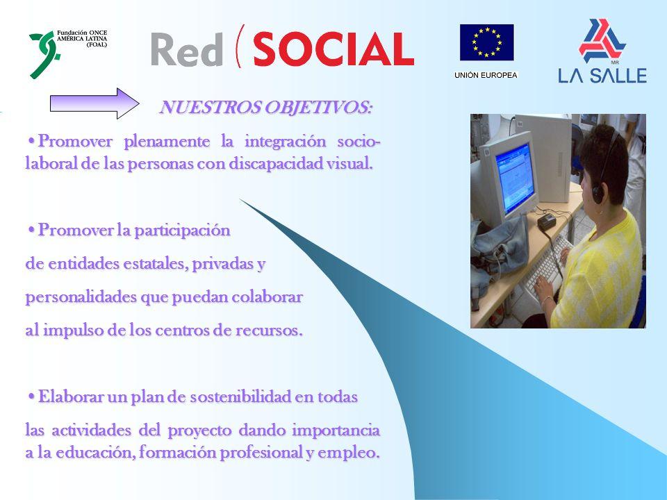 NUESTROS OBJETIVOS: Promover plenamente la integración socio- laboral de las personas con discapacidad visual.Promover plenamente la integración socio- laboral de las personas con discapacidad visual.