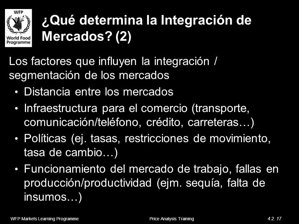 ¿Qué determina la Integración de Mercados? (2) Los factores que influyen la integración / segmentación de los mercados Distancia entre los mercados In