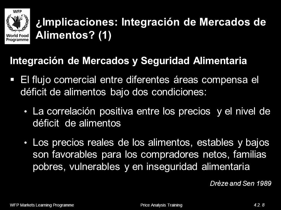 ¿Implicaciones: Integración de Mercados de Alimentos? (1) Integración de Mercados y Seguridad Alimentaria El flujo comercial entre diferentes áreas co