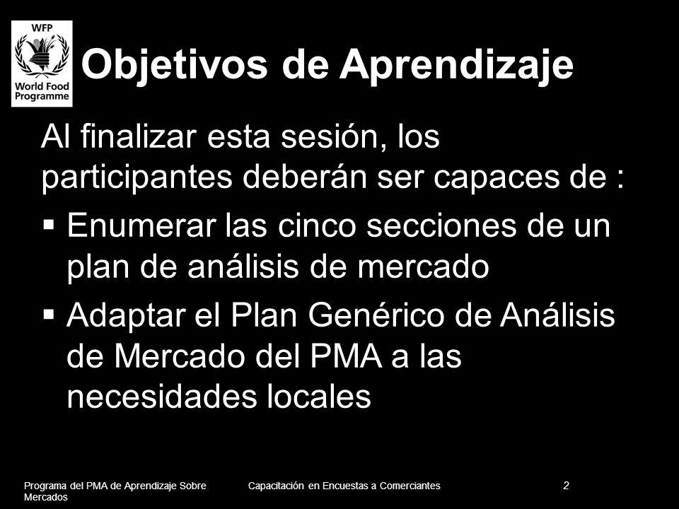Objetivos de Aprendizaje Al finalizar esta sesión, los participantes deberán ser capaces de : Enumerar las cinco secciones de un plan de análisis de m