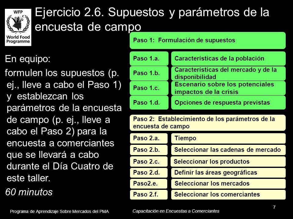 Ejercicio 2.6. Supuestos y parámetros de la encuesta de campo En equipo: formulen los supuestos (p. ej., lleve a cabo el Paso 1) y establezcan los par