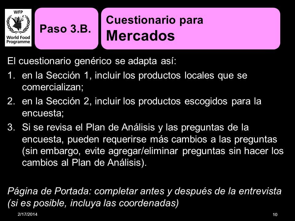 El cuestionario genérico se adapta así: 1.en la Sección 1, incluir los productos locales que se comercializan; 2.en la Sección 2, incluir los producto