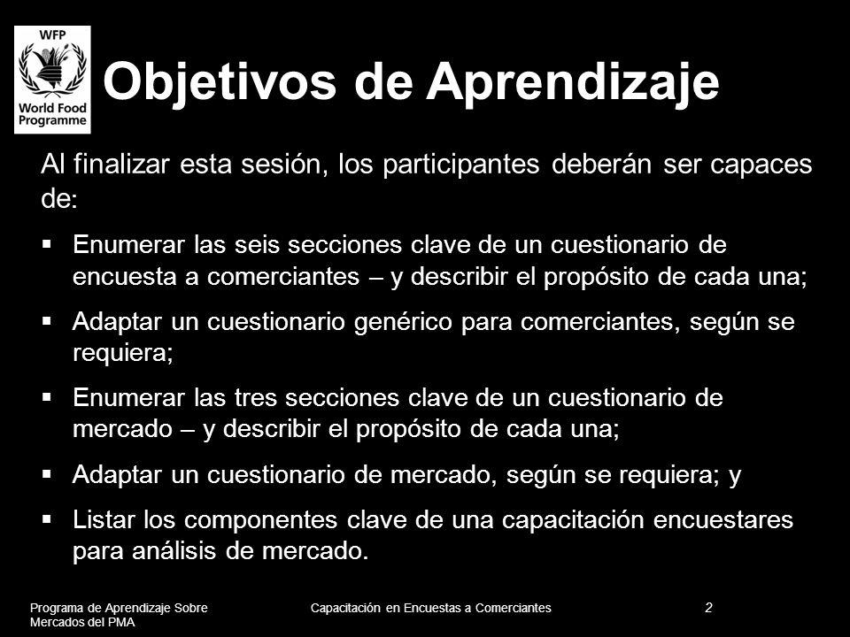 Objetivos de Aprendizaje Al finalizar esta sesión, los participantes deberán ser capaces de : Enumerar las seis secciones clave de un cuestionario de