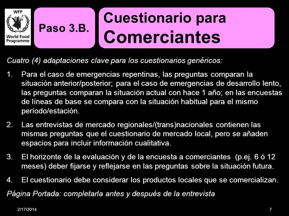 Cuatro (4) adaptaciones clave para los cuestionarios genéricos: 1.Para el caso de emergencias repentinas, las preguntas comparan la situación anterior