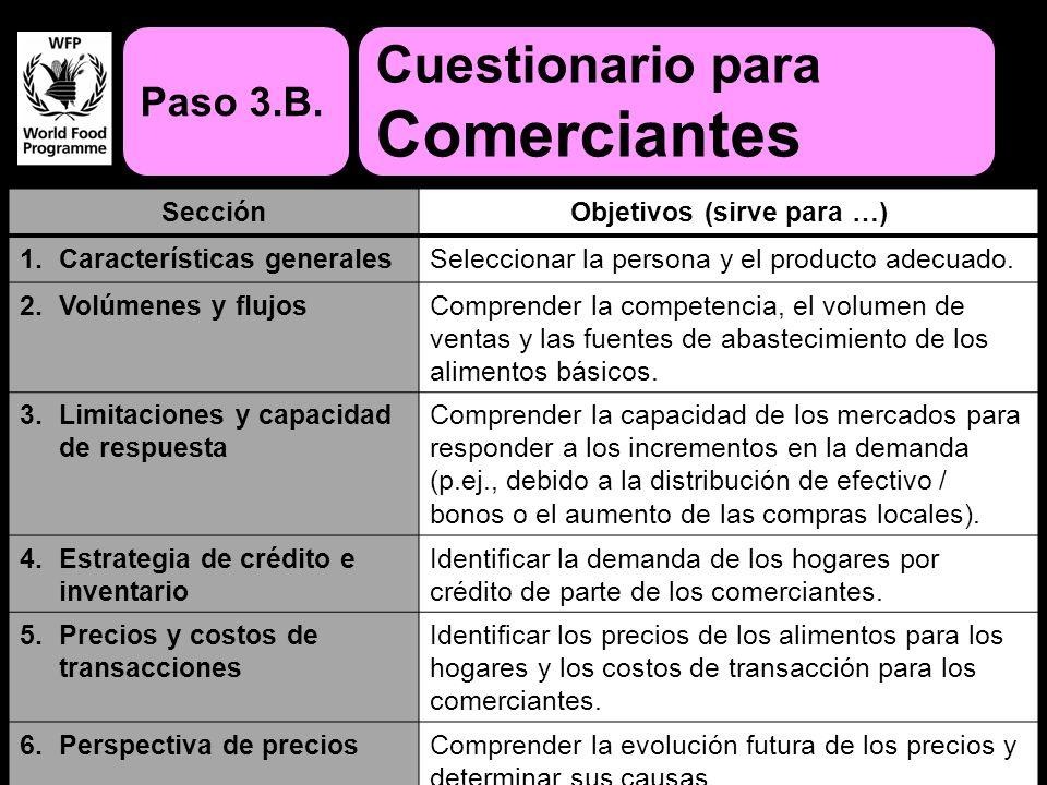 2/17/20148 Paso 3.B. Cuestionario para Comerciantes SecciónObjetivos (sirve para …) 1.Características generalesSeleccionar la persona y el producto ad