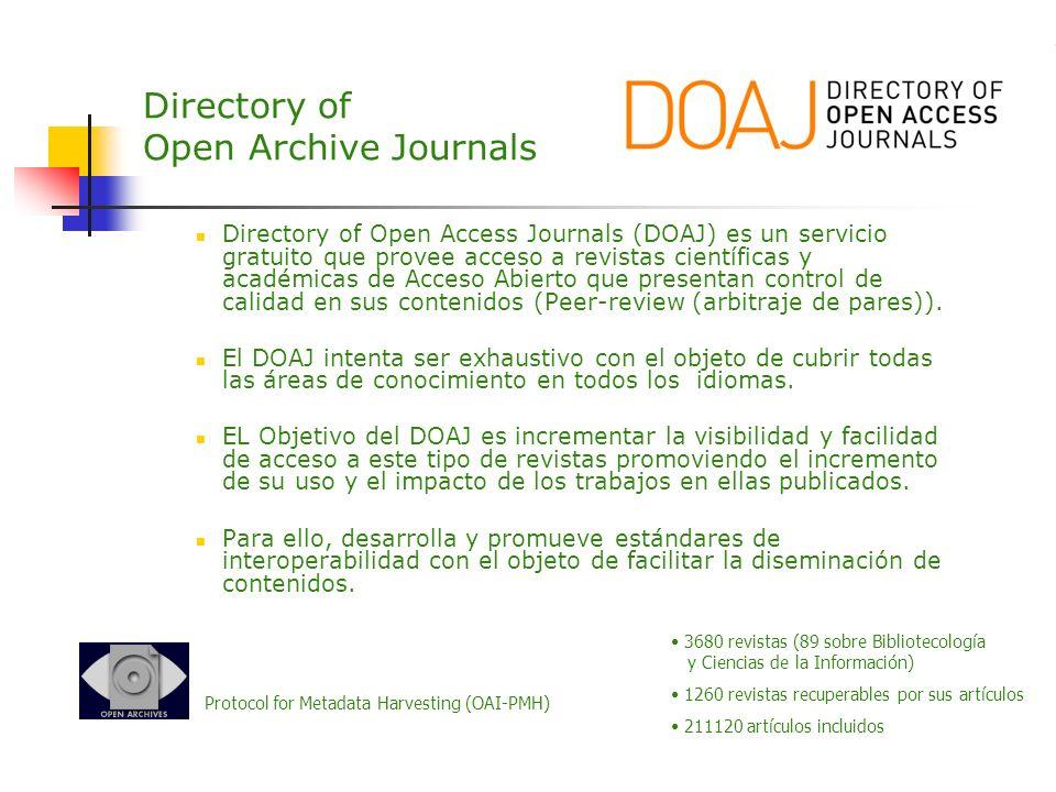 Directory of Open Archive Journals Directory of Open Access Journals (DOAJ) es un servicio gratuito que provee acceso a revistas científicas y académi