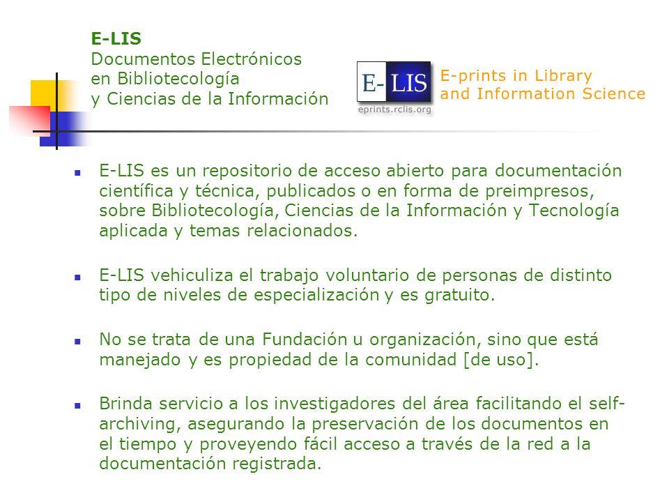 E-LIS Documentos Electrónicos en Bibliotecología y Ciencias de la Información E-LIS es un repositorio de acceso abierto para documentación científica