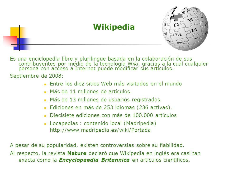 Wikipedia Es una enciclopedia libre y plurilingüe basada en la colaboración de sus contribuyentes por medio de la tecnología Wiki, gracias a la cual c