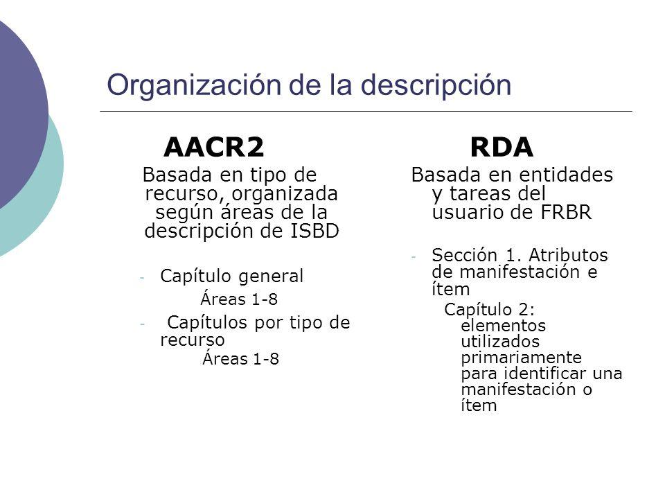 Organización de la descripción AACR2 Basada en tipo de recurso, organizada según áreas de la descripción de ISBD - Capítulo general Áreas 1-8 - Capítu