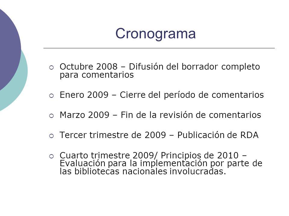 Cronograma Octubre 2008 – Difusión del borrador completo para comentarios Enero 2009 – Cierre del período de comentarios Marzo 2009 – Fin de la revisi