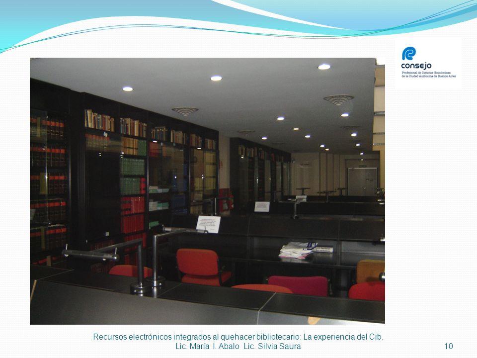 10 Recursos electrónicos integrados al quehacer bibliotecario: La experiencia del Cib. Lic. María I. Abalo Lic. Silvia Saura