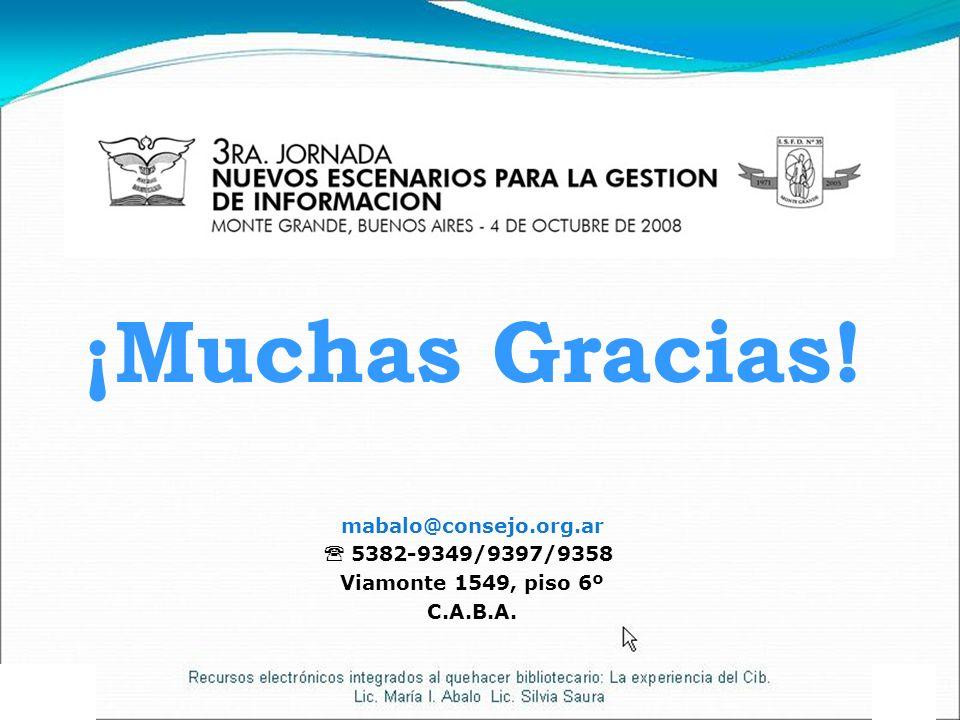 ¡Muchas Gracias! mabalo@consejo.org.ar 5382-9349/9397/9358 Viamonte 1549, piso 6º C.A.B.A.