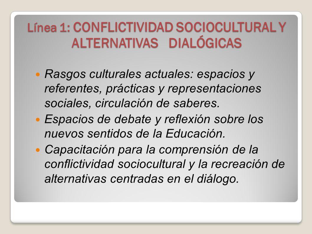 LÍNEAS DE ACCIÓN DE LA D.E.S. CONFLICTIVIDAD SOCIOCULTURAL Y ALTERNATIVAS DIALÒGICAS. CULTURA MEDIÁTICA Y EDUCACIÓN