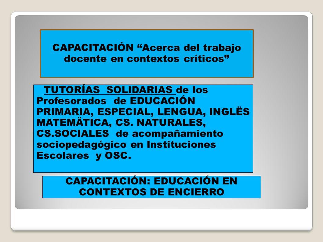 RASGOS CULTURALES ACTUALES TUTORÍAS SOLIDARIAS en ONGs de la comunidad, en escuelas del Distrito y en contextos de privaciòn de la Libertad. JORNADAS