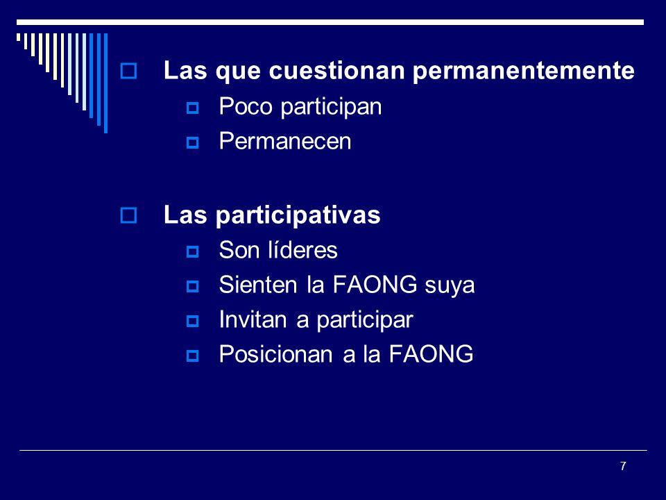 7 Las que cuestionan permanentemente Poco participan Permanecen Las participativas Son líderes Sienten la FAONG suya Invitan a participar Posicionan a la FAONG