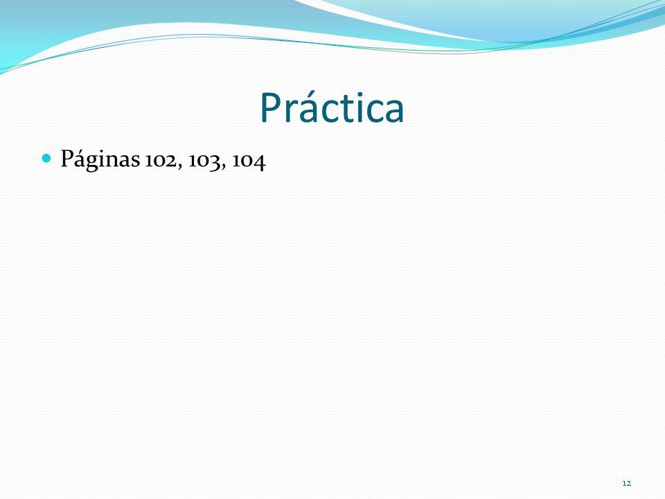 Práctica Páginas 102, 103, 104 12