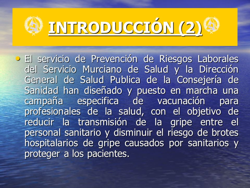INTRODUCCIÓN (2) El servicio de Prevención de Riesgos Laborales del Servicio Murciano de Salud y la Dirección General de Salud Publica de la Consejerí