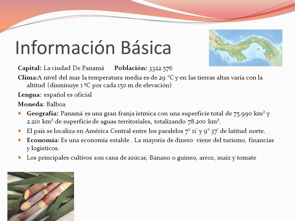 Información Básica Capital: La ciudad De Panamá Población: 3322.576 Clima:A nivel del mar la temperatura media es de 29 °C y en las tierras altas varí