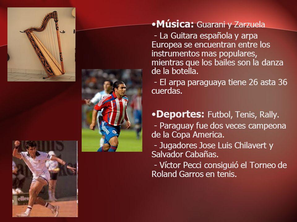 Música: Guarani y Zarzuela - La Guitara española y arpa Europea se encuentran entre los instrumentos mas populares, mientras que los bailes son la dan