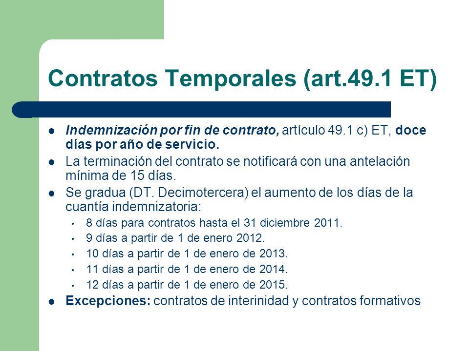 Contratos Temporales (art.49.1 ET) Indemnización por fin de contrato, artículo 49.1 c) ET, doce días por año de servicio. La terminación del contrato