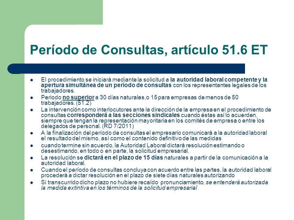 Período de Consultas, artículo 51.6 ET El procedimiento se iniciará mediante la solicitud a la autoridad laboral competente y la apertura simultánea d