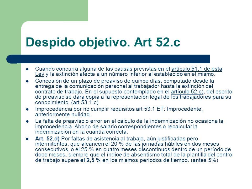Despido objetivo. Art 52.c Cuando concurra alguna de las causas previstas en el artículo 51.1 de esta Ley y la extinción afecte a un número inferior a