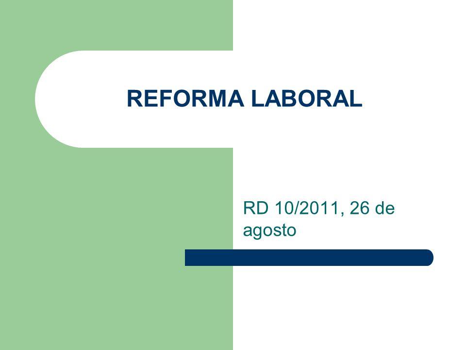 REFORMA LABORAL RD 10/2011, 26 de agosto