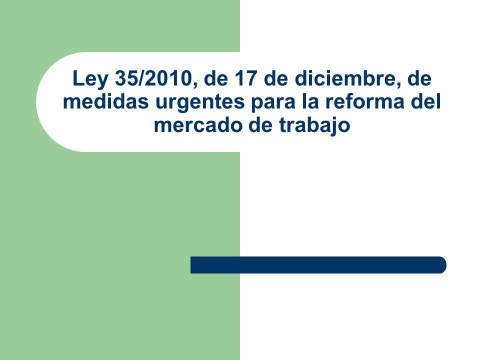 Ley 35/2010, de 17 de diciembre, de medidas urgentes para la reforma del mercado de trabajo