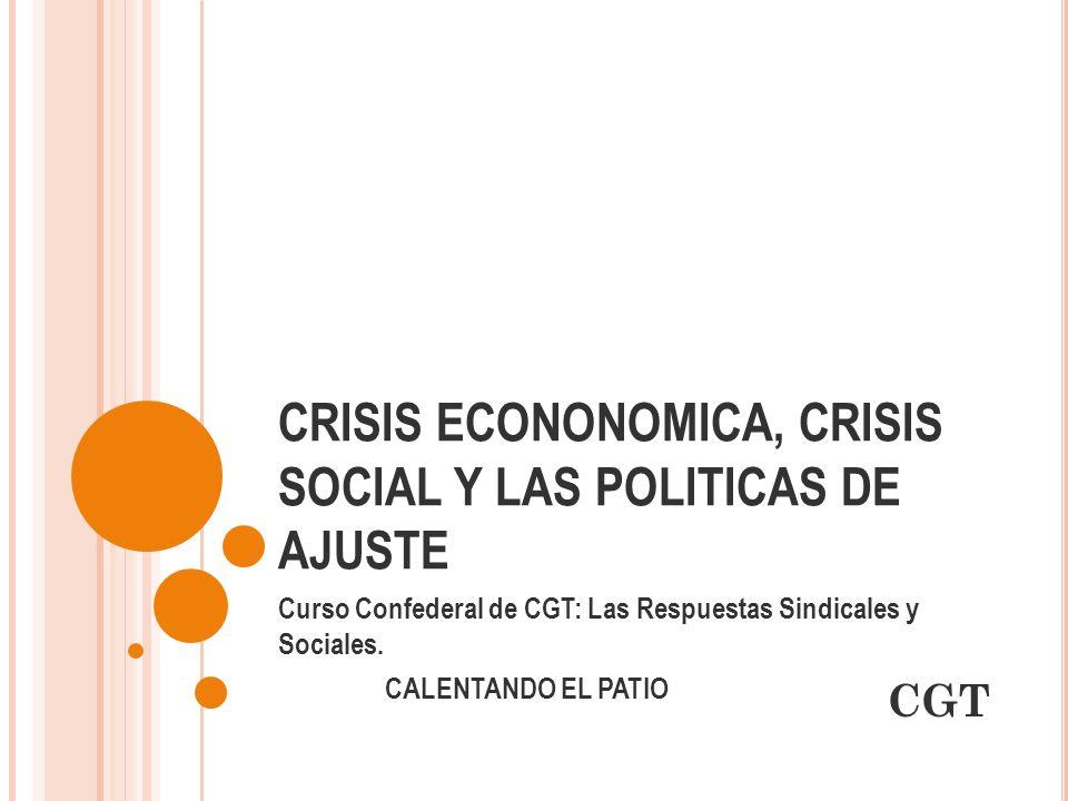 CRISIS ECONONOMICA, CRISIS SOCIAL Y LAS POLITICAS DE AJUSTE: E VOLUCIÓN SALARIO MEDIO Y BENEFICIOS EMPRESARIALES (1995-2008) CGT