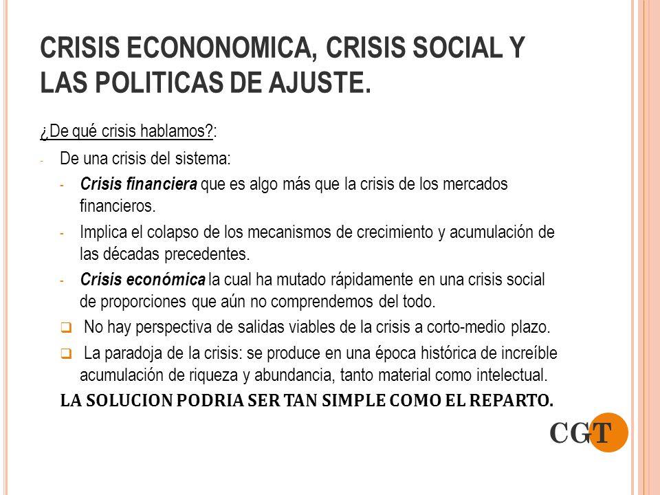 CRISIS ECONONOMICA, CRISIS SOCIAL Y LAS POLITICAS DE AJUSTE. ¿De qué crisis hablamos?: - De una crisis del sistema: - Crisis financiera que es algo má