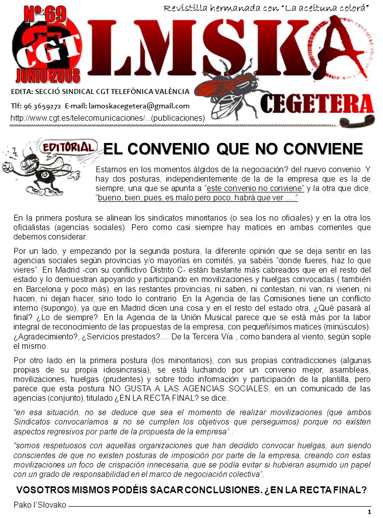 1 EDITA: SECCIÓ SINDICAL CGT TELEFÒNICA VALÈNCIA Tlf: 96 3659272 E-mail: lamoskacegetera@gmail.com http://www.cgt.es/telecomunicaciones/...(publicacio