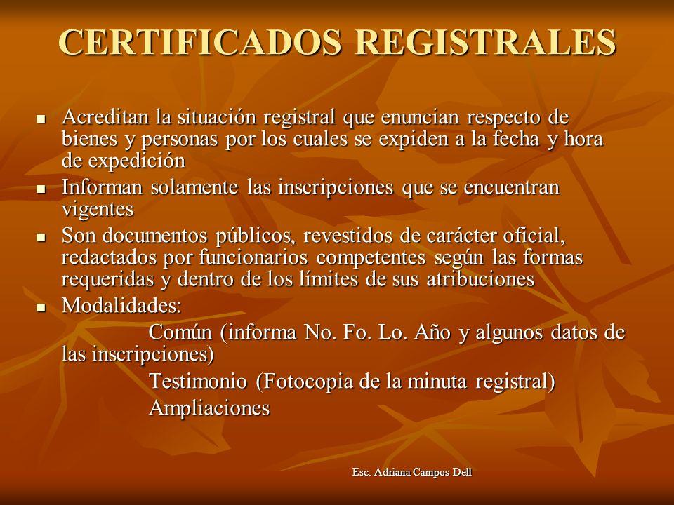 CERTIFICADOS REGISTRALES Acreditan la situación registral que enuncian respecto de bienes y personas por los cuales se expiden a la fecha y hora de ex