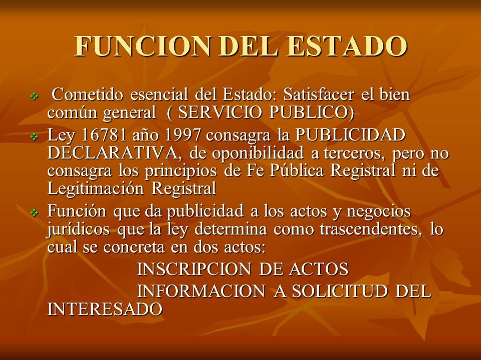 FUNCION DEL ESTADO Cometido esencial del Estado: Satisfacer el bien común general ( SERVICIO PUBLICO) Cometido esencial del Estado: Satisfacer el bien