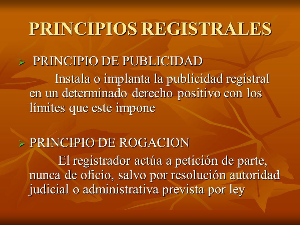 PRINCIPIOS REGISTRALES PRINCIPIO DE PUBLICIDAD PRINCIPIO DE PUBLICIDAD Instala o implanta la publicidad registral en un determinado derecho positivo c