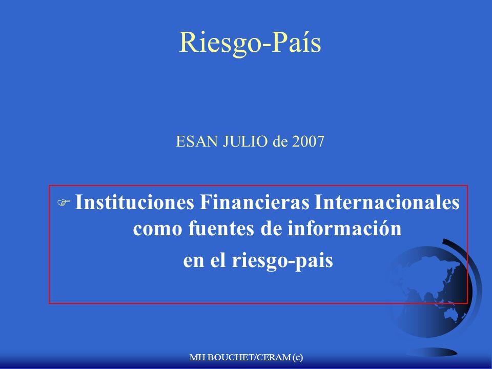 MH BOUCHET/CERAM (c) El nuevo papel de guía del FMI u Vigilancia en una Economía global integrada (el Fondo ejerce control firme sobre las políticas de tasas de cambio de los 185 paises miembros : Articulo IV Consultaciones) u Diseminación de la Información (como consecuencia de la crisis financiera de México en Diciembre de 1994) u Presión por buena gubernabilidad, considerada esencial para la eficiencia económica y el crecimiento sostenible u Presión por aumento en la transparencia