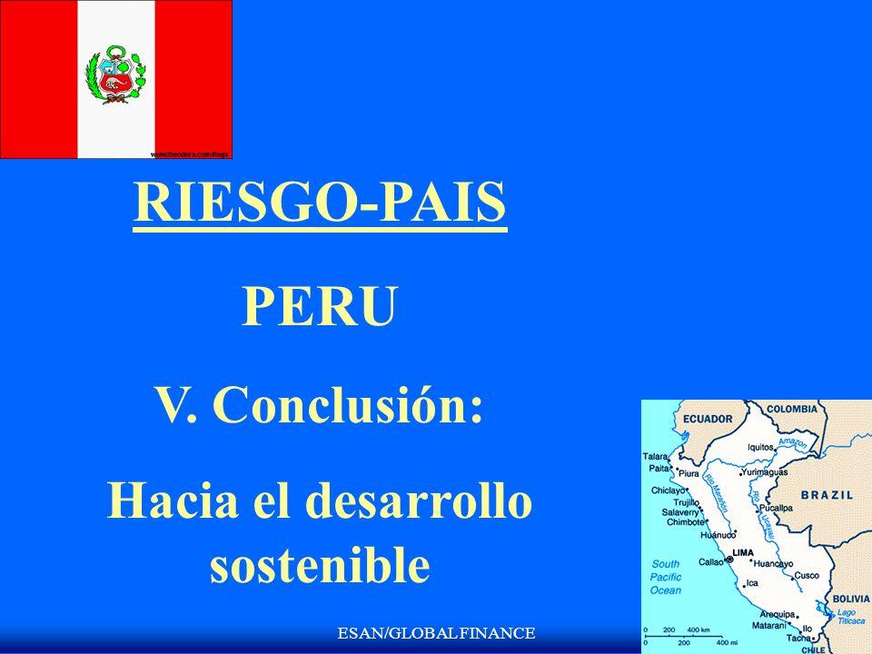 ESAN/GLOBAL FINANCE RIESGO-PAIS PERU V. Conclusión: Hacia el desarrollo sostenible