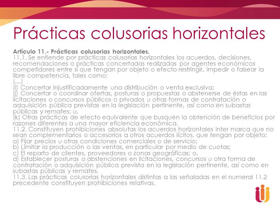 Prácticas colusorias horizontales Artículo 11.- Prácticas colusorias horizontales. 11.1. Se entiende por prácticas colusorias horizontales los acuerdo