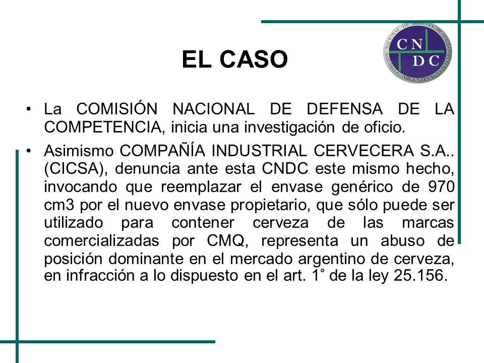 EL CASO La COMISIÓN NACIONAL DE DEFENSA DE LA COMPETENCIA, inicia una investigación de oficio. Asimismo COMPAÑÍA INDUSTRIAL CERVECERA S.A.. (CICSA), d