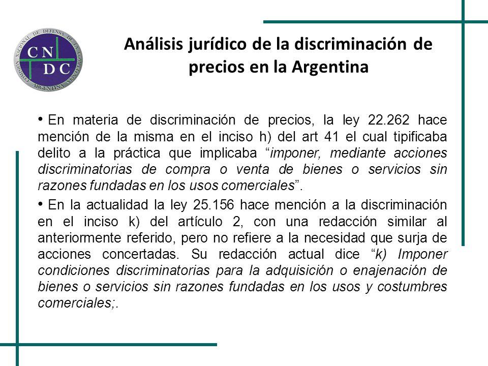 En materia de discriminación de precios, la ley 22.262 hace mención de la misma en el inciso h) del art 41 el cual tipificaba delito a la práctica que