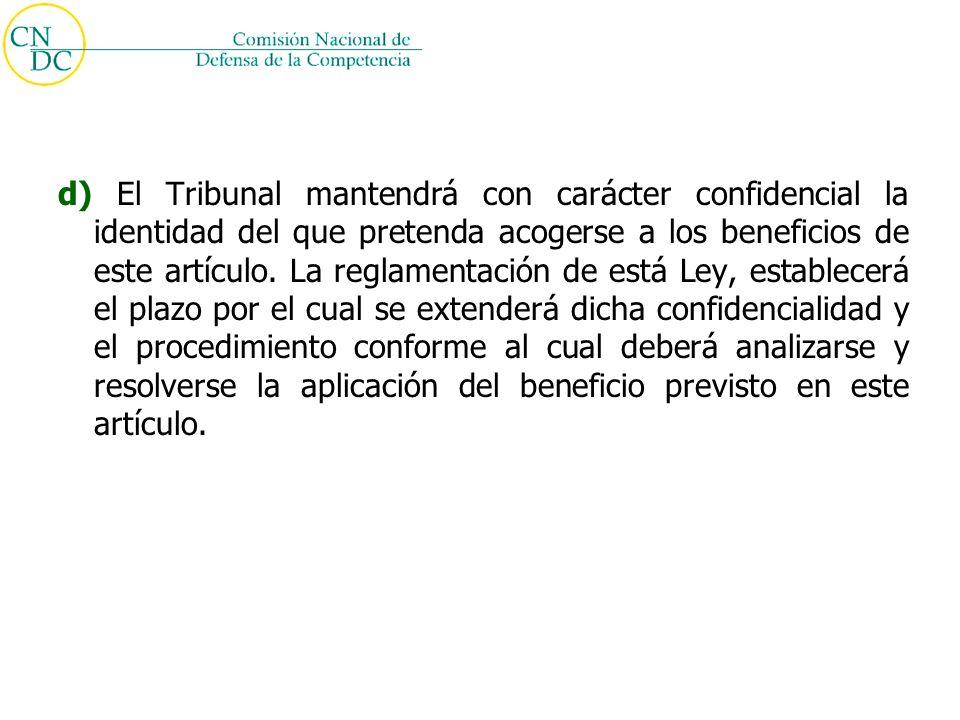 d) El Tribunal mantendrá con carácter confidencial la identidad del que pretenda acogerse a los beneficios de este artículo.
