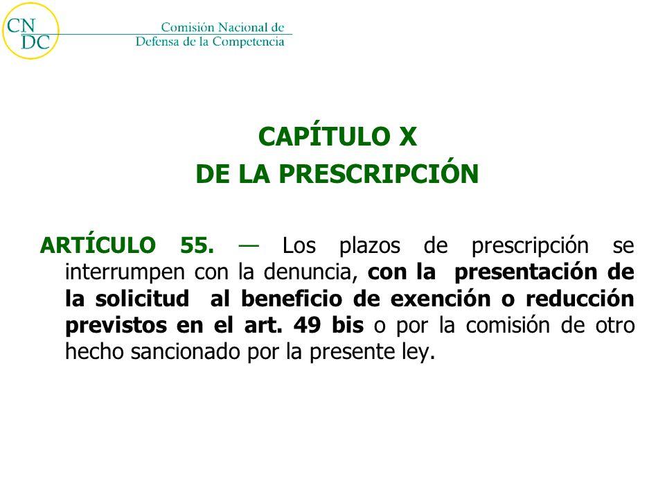 CAPÍTULO X DE LA PRESCRIPCIÓN ARTÍCULO 55.