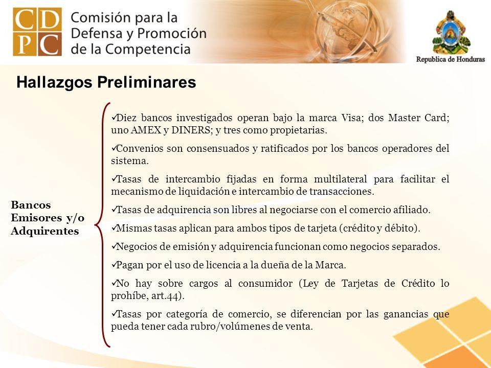 Bancos Emisores y/o Adquirentes Diez bancos investigados operan bajo la marca Visa; dos Master Card; uno AMEX y DINERS; y tres como propietarias. Conv